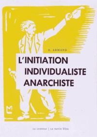 E. Armand - L'initiation individualiste anarchiste.