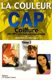 E Audran et Irène Duchesne - La couleur CAP Coiffure - Tome 2, MC/BP Coloriste permanentiste et Formation par alternance.