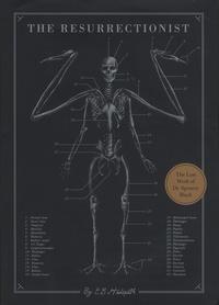 E-B Hudspeth - The Resurrectionist - The Lost Work of Dr Spencer Black.