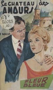 E. Barclay - Le château des amours.