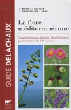 E Bayer et Karl-Peter Buttler - La flore méditerranéenne - Caractéristiques, habitat, distribution et particularités de 536 espèces.