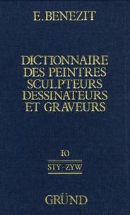 E Benezit - Dictionnaire critique et documentaire des peintres, sculpteurs, dessinateurs et graveurs - Tome 10.