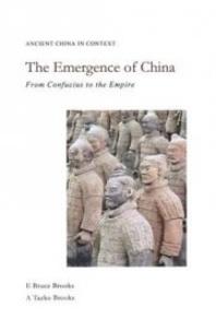 E Bruce Brooks et A Taeko Brooks - The Emergence of China - From Confucius to the Empire.