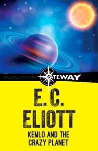 E. C. Eliott - Kemlo and the Crazy Planet.