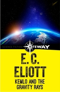 E. C. Eliott - Kemlo and the Gravity Rays.