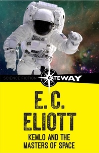 E. C. Eliott - Kemlo and the Masters of Space.