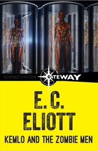 E. C. Eliott - Kemlo and the Zombie Men.