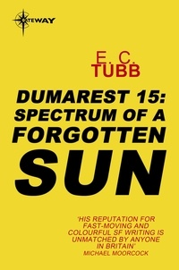 E.C. Tubb - Spectrum of a Forgotten Sun - The Dumarest Saga Book 15.