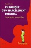 E Caritrot - Chronique d'un harcèlement parental - La perversité au quotidien.