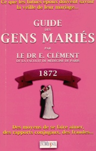 Era-circus.be Guide des gens mariés - Ce que les futurs époux doivent savoir la veille de leur mariage : Moyens de se faire aimer, des rapports conjugaux, des fraudes, etc., etc. Image