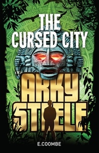 E. Coombe - Arky Steele: The Cursed City.