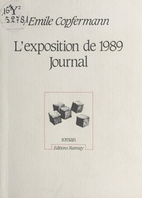 E Copfermann - L'Exposition de 1989, journal.