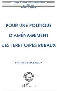 E Cresson - Pour une politique d'aménagement des territoires ruraux.