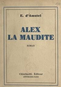 E. d'Amstel - Alex la maudite.