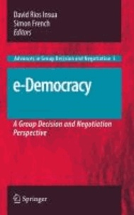 David Rios Insua - E-Democracy - A Group Decision and Negotiation Practice.