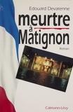 E Devarenne - Meurtre à Matignon.
