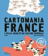 E. Didal et  L'atelier Cartographik - Cartomania France - L'atlas insolite de culture générale.