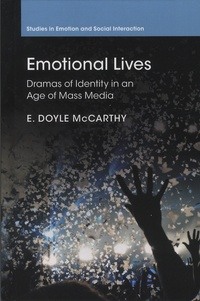 E Doyle McCarthy - Emotional Lives - Dramas of Identity in an Age of Mass Media.