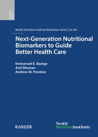 Next-Generation Nutritional Biomarkers to Guide Better Health Care - 84th Nestlé Nutrition Institute Workshop, Lausanne, September 2014..pdf