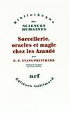 E-E Evans-Pritchard - Sorcellerie, oracles et magie chez les Azandé.