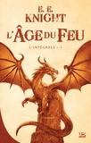 E.E. Knight - L'Age du feu L'intégrale Tome 1 : Dragon.