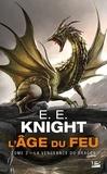 E-E Knight - L'Age du feu Tome 2 : La vengeance du dragon.