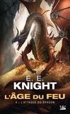 E-E Knight - L'Age du feu Tome 4 : L'Attaque du dragon.