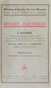 E. Falguières et Louis Barbillion - Mesures électriques (1). Préliminaires. Mesures en courant continu.