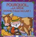 E. Garavaglia - Pourquoi la vache donne-t-elle du lait ?.