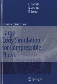E. Garnier et N. Adams - Large Eddy Simulation for Compressible Flows.