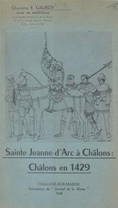 E. Gauroy - Sainte Jeanne d'Arc à Châlons : Châlons en 1429.