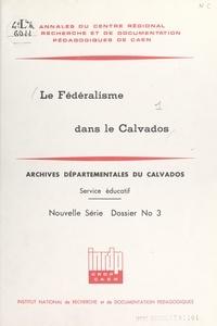 E. Gautier-Desvaux et J. Grall - Le fédéralisme dans le Calvados.