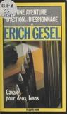 E Gesel - Cavale pour deux Ivans - Espionnage et géopolitique.