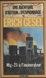 E Gesel - Mig-23 à l'incinérateur.