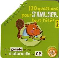E Gildé et Axelle Joncheray - 130 Questions pour s'amuser tout l'été ! - De la Grande Section de Maternelle au CP.