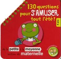 E Gildé et Axelle Joncheray - 130 Questions pour s'amuser tout l'été ! - De la Petite à la Moyenne Section de Maternelle.