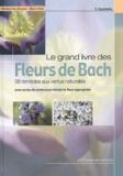 E Guastalla - Le grand livre des fleurs de Bach - 38 remèdes aux vertus naturelles.