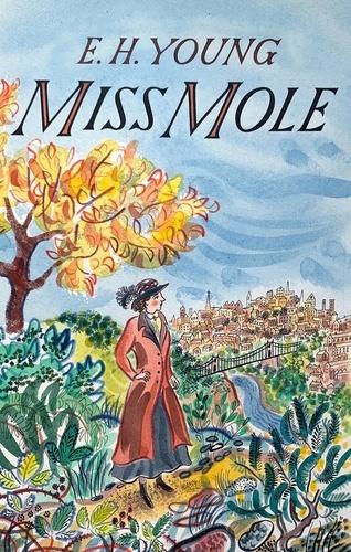 E.H. Young et Lucy Scholes - Miss Mole.