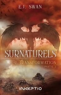 E.J. Swan - Surnaturels Tome 2 : Transformation - Partie 2.