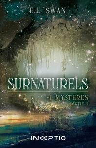 Surnaturels- Tome 1 (partie 2) - E.J. Swan | Showmesound.org