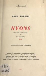 E. J. Tressarrieu et Jean Perquelin - Guide illustré : Nyons - Station climatique et ses environs.