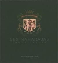 E Jaiwant Paul - Les maharajas inoubliables - Cent cinquante ans de photographie.