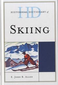 E John B Allen - Historical Dictionary of Skiing.