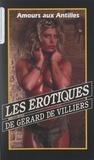 E. K. et Gérard de Villiers - Amours aux Antilles.