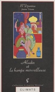E-L Djanina - Contes à la sultane Tome 2 : Aladin et la hampe merveilleuse.