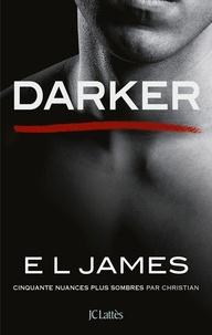 E L James - Darker - Cinquante nuances plus sombres par Christian.