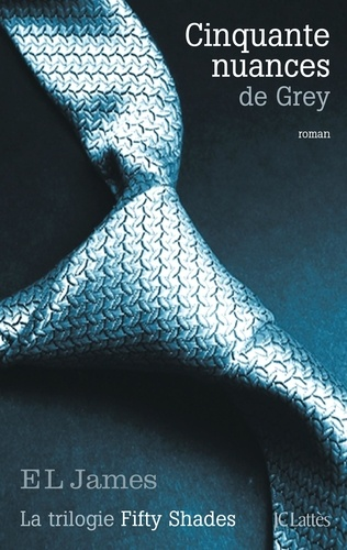 Fifty Shades Tome 1. Cinquante nuances de Grey de E.L. James - Grand Format  - Livre - Decitre
