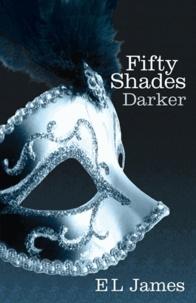 E.L. James - Fifty Shades Tome 2 : Darker.