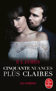 E.L. James - Fifty Shades Tome 3 : 50 nuances plus claires.