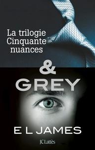 E L James - Intégrale Cinquante nuances de Grey - La trilogie Cinquante nuances de Grey & Grey.